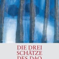 """""""Die Drei Schätze des Dao"""""""